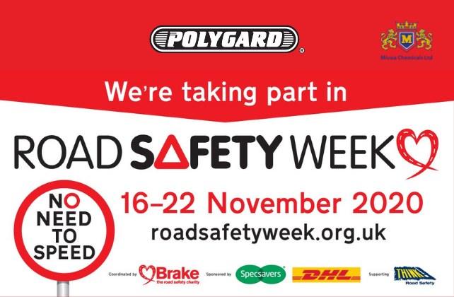 Polygard and Miswa logo with text beneath that reads We're taking part in Road Safety week 16-22 November 2020. roadsafetyweek.org.uk. No Need to Speed in circle road sign.